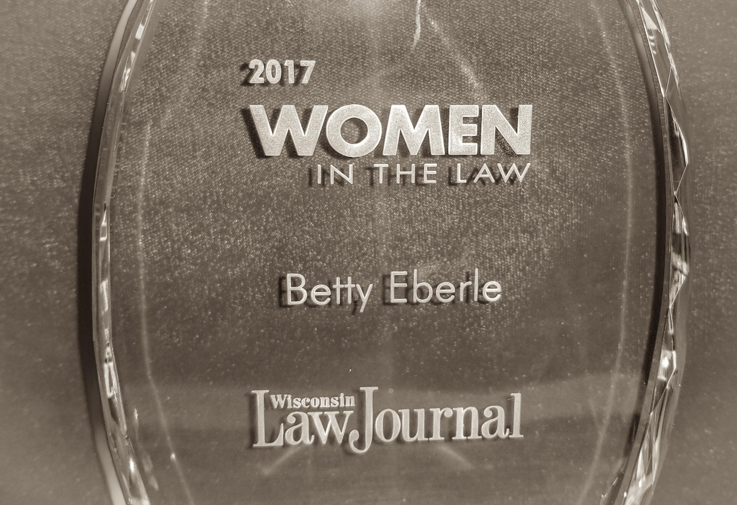 Betty Eberle Receives 2017 Women in the Law Award